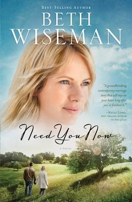 Need You Now  -     By: Beth Wiseman