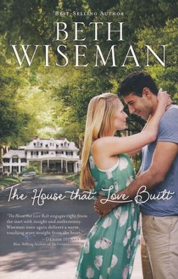 The House That Love Built  -     By: Beth Wiseman