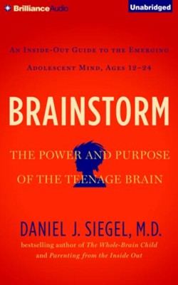 Brainstorm: The Power and Purpose of the Teenage Brain - unabridged audio book on CD  -     Narrated By: Daniel J. Siegel M.D.     By: Daniel J. Siegel M.D.