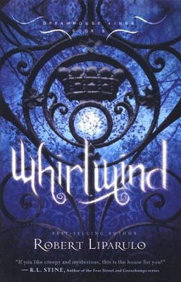 Whirlwind, Dreamhouse Kings Series #5   -     By: Robert Liparulo