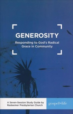 Generosity: Responding to God's Radical Grace in Community  Study Guide  -     By: Redeemer Presbyterian Church