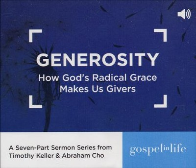 Generosity: How God's Grace Makes Us Givers CD   -     By: Tim Keller, Abraham Cho, Redeemer Presbyterian Church