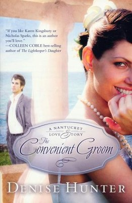 The Convenient Groom, Nantucket Love Story Series #2 (rpkgd)   -     By: Denise Hunter