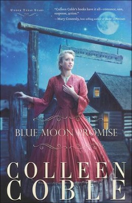Blue Moon Promise, Under Texas Stars Series #1  - Slightly Imperfect  -     By: Colleen Coble