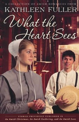 What the Heart Sees Collection     -     By: Kathleen Fuller