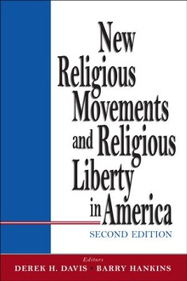 New Religious Movements and Religious Liberty in America  -     By: Derek H. Davis, Barry G. Hankins