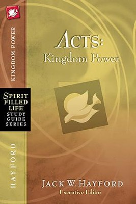 Acts: Kingdom Power, Spirit Filled Life Study Guide Series  -     By: Jack Hayford