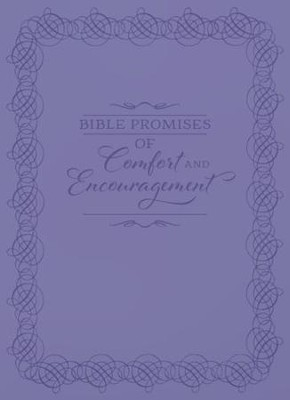 Bible Promises of Comfort and Encouragement  -