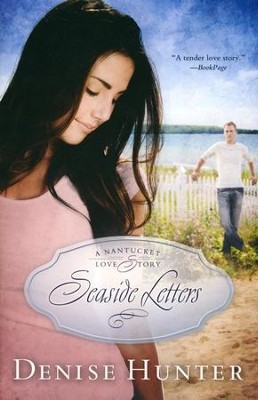 Seaside Letters - A Nantucket Love Story, #3  -     By: Denise Hunter