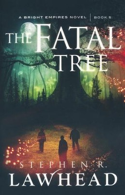#5: The Fatal Tree  -     By: Stephen R. Lawhead