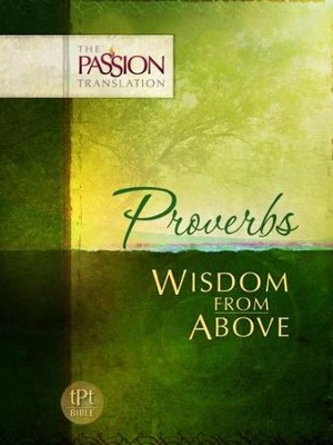 The Passion Translation: Proverbs - Wisdom from Above  -     By: Brian Simmons