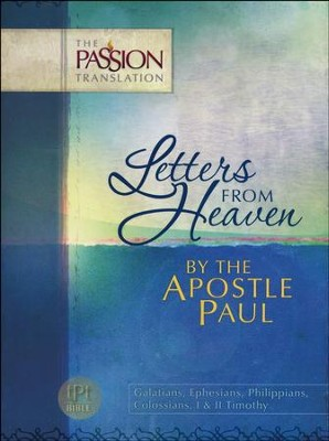 Galatians, Ephesians, Philippians, Colossians, I & II Timothy: Letters from Heaven By the Apostle Paul  -     By: Brian Simmons