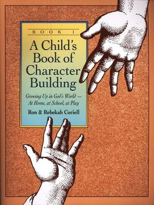 A Child's Book of Character Building, Book 1   -     By: Ron Coriell, Rebekah Coriell