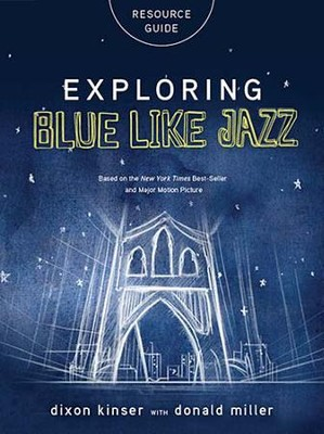 Exploring Blue Like Jazz Participant's Guide  -     By: Don Miller