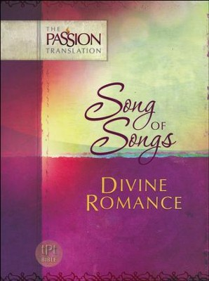The Passion Translation: Song of Songs - Divine Romance  -     By: Brian Simmons