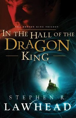 In the Hall of the Dragon King, Dragon King Trilogy Series #1   -     By: Stephen Lawhead