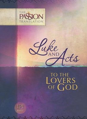 The Passion Traslation: Luke And Acts - To the Lovers of God  -     By: Brian Simmons