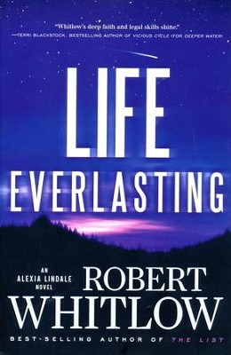 Life Everlasting, Alexi Lindale Series #2   -     By: Robert Whitlow