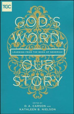 God's Word, Our Story: Learning from the Book of Nehemiah  -     Edited By: D.A. Carson, Kathleen B. Nielson     By: Paige B. Brown, Nancy Guthrie, Kathy Keller, Timothy Keller