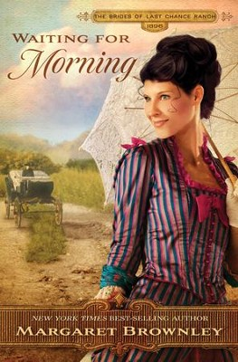 Waiting for Morning, Brides of Last Chance Ranch Series #2  -     By: Margaret Brownley