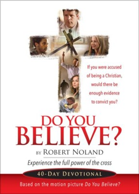 Do You Believe?: 40 Day Devotional  -     By: Robert Noland