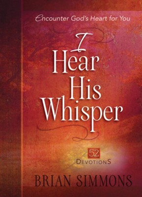 I Hear His Whisper: 52 Weekly Devotions  -     By: Brian Simmons