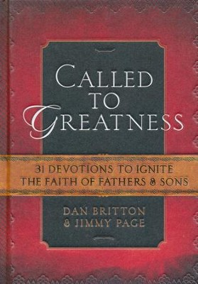 Called to Greatness: Devotions for Fathers & Sons   -     By: Dan Britton, Jimmy Page