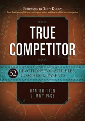 True Competitor 52 Devotions For Coaches Athletes Parents