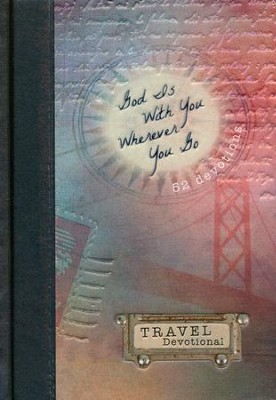 God Is With You Wherever You Go: Travel Devotional  -     By: Vicki Kuyper