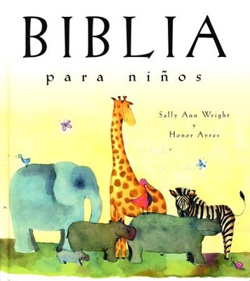 Biblia Para Ni&#241os             (A Child's Bible)  -     By: Sally Ann Wright, Honor Ayres