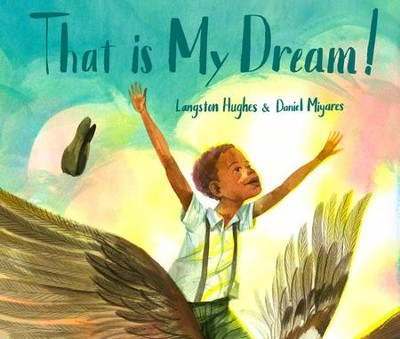 That Is My Dream!: A picture book of Langston Hughes's &#034Dream Variation&#034  -     By: Langston Hughes