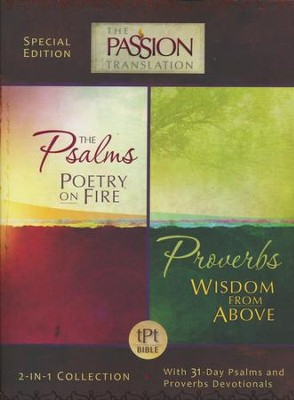 The Passion Translation: Psalms Poetry on Fire and Proverbs Wisdom From Above - 2 in1 Collection with 31 Day Psalms & Proverbs Devotionals  -     Translated By: Brian Simmons     By: Brian Simmons, trans.