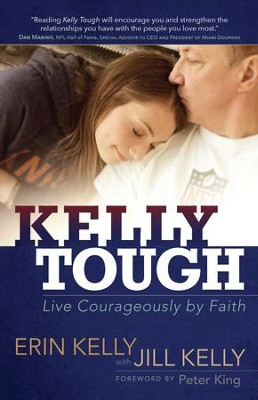 Kelly Tough: Live Courageously by Faith --Slightly   -     By: Erin Kelly, Jill Kelly