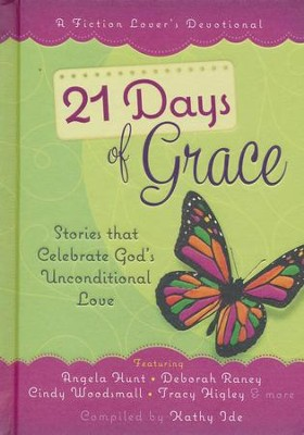 21 Days of Grace: Stories that Celebrate God's Unconditional Love  -     By: Kathy Ide