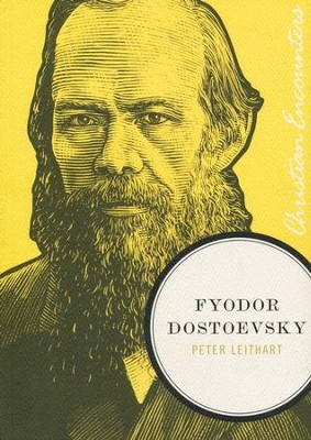 Fyodor Dostoevsky  -     By: Peter Leithart