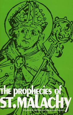 Prophecies of St. Malachy  -     By: Peter Bander