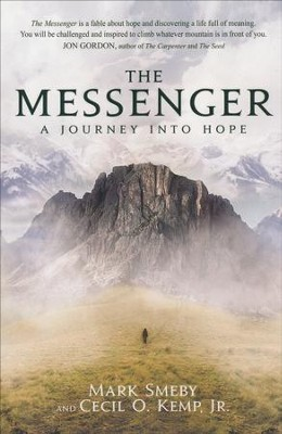 The Messenger: A Journey Into Hope   -     By: Mark Smeby, Cecil O. Kemp Jr.