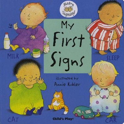 My First Signs   -     By: Annie Kubler Illustrator     Illustrated By: Annie Kubler