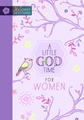 A Little God Time for Women: 365 Daily Devotions   -     By: BroadStreet Publishing Group LLC