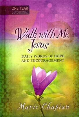 Walk with Me, Jesus: Daily Words of Hope and Encouragement  -     By: Marie Chapian