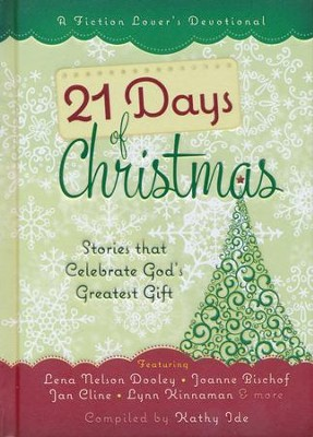 21 Days of Christmas: Stories that Celebrate God's Greatest Gift  -     By: Kathy Ide
