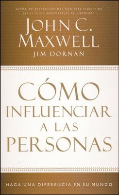 Cómo Influenciar a las Personas  (How to Influence People)  -     By: John C. Maxwell
