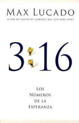 3:16 Los N&#250meros de la Esperanza  (3:16 The Numbers of Hope)  -     By: Max Lucado