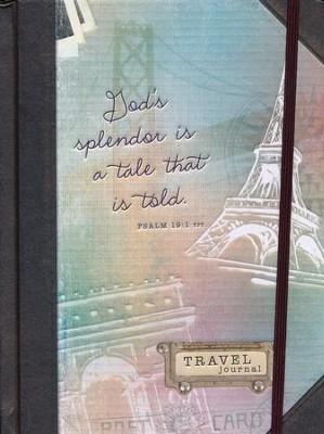God's Splendor is a Tale That is Told: Travel Journal   -     By: Belle City Gifts
