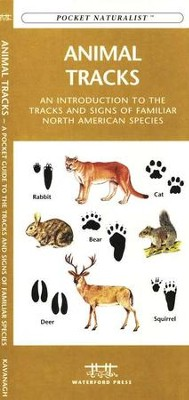 Pocket Naturalist: An Introduction to the Tracks and Signs of  Familiar North American Species     -     By: James Kavanagh