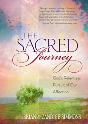 The Sacred Journey: God's Relentless Pursuit of Our Affection  -     By: Brian Simmons, Candice Simmons