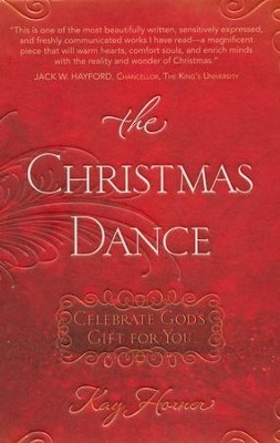 The Christmas Dance: Celebrate God's Gift for You   -     By: Kay Horner