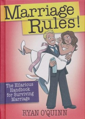 Marriage Rules!: The Hilarious Handbook for Surviving Marriage  -     By: Ryan O'Quinn