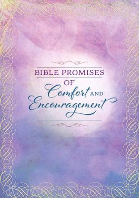 Bible Promises of Comfort & Encouragement  -