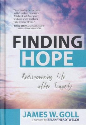 Finding Hope: Rediscovering Life after Tragedy  -     By: James Goll